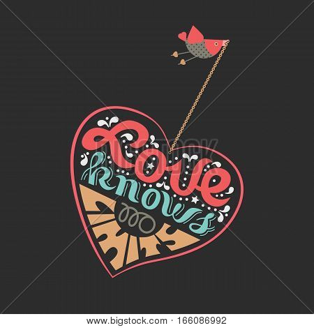 Romantic love poster. Flying bird hanning red heart. Freehand fancy cartoon ornate hand lettering. Vector vintage letters. Inspirational saying for Valentine day weeding decorative banner background