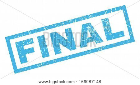 Final text rubber seal stamp watermark. Caption inside rectangular banner with grunge design and dirty texture. Inclined vector blue ink emblem on a white background.