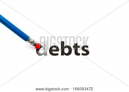 Blue pencil-eraser is rubbing the word DEBTS. Isolated on white.