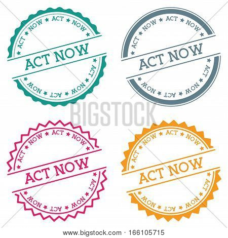 Act Now Badge Isolated On White Background. Flat Style Round Label With Text. Circular Emblem Vector