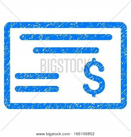 Dollar Cheque grainy textured icon for overlay watermark stamps. Flat symbol with scratched texture. Dotted vector blue ink rubber seal stamp with grunge design on a white background.