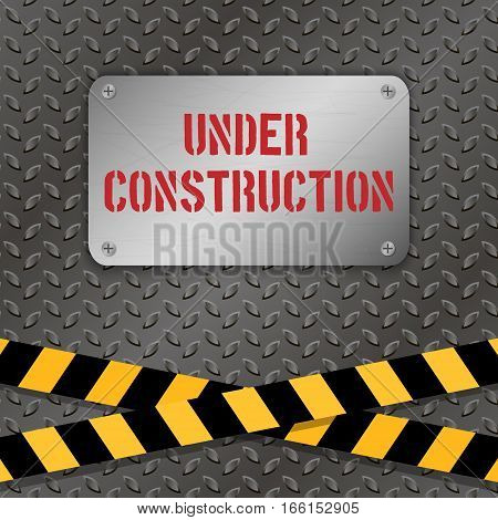 Techno vector illustration. Metallic plate with text 'Under Construction' on a metal background. Warning tapes. Grunge texture. Brushed Steel iron aluminum surface. Engineering construction theme