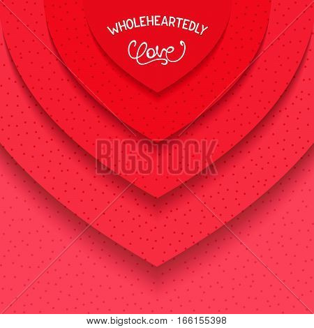 Wholeheartedly Love. Bright material poster design. Stylized hearts shape background