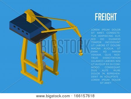 Freight isometric banner with cargo crane isolated vector illustration. Cargo crane, harbour equipment, container loader. Industrial freight port, container terminal, logistics and transportation