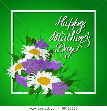 handwriting happy Mother's Day with a bouquet of daisies and periwinkle, lettering with curls