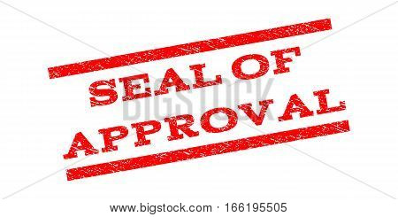 Seal Of Approval watermark stamp. Text tag between parallel lines with grunge design style. Rubber seal stamp with dirty texture. Vector red color ink imprint on a white background.