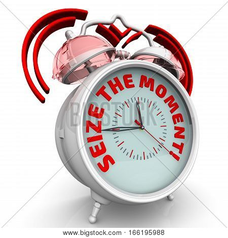 Seize the moment. The alarm clock with an inscription. Alarm clock with the words