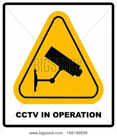 CCTV in Operation sign - Security camera in yellow triangle isolated on white background. Vector illustration. Warning symbol for public places