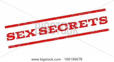 Sex Secrets watermark stamp. Text caption between parallel lines with grunge design style. Rubber seal stamp with dirty texture. Vector red color ink imprint on a white background.