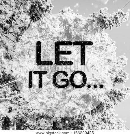 let it go words on winter background
