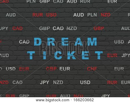 Business concept: Painted blue text Dream Ticket on Black Brick wall background with Currency