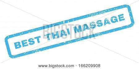 Best Thai Massage text rubber seal stamp watermark. Caption inside rectangular banner with grunge design and scratched texture. Inclined vector blue ink emblem on a white background.