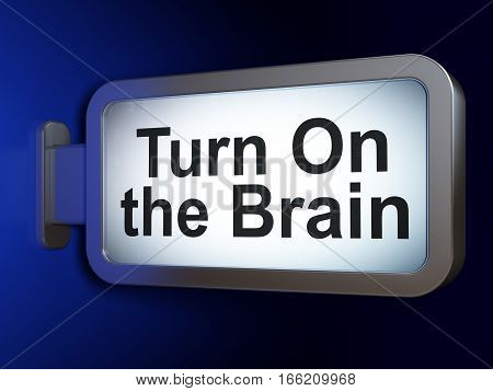 Studying concept: Turn On The Brain on advertising billboard background, 3D rendering