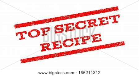 Top Secret Recipe watermark stamp. Text tag between parallel lines with grunge design style. Rubber seal stamp with dirty texture. Vector red color ink imprint on a white background.