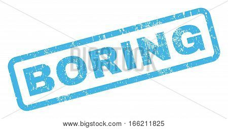 Boring text rubber seal stamp watermark. Tag inside rectangular shape with grunge design and dirty texture. Inclined vector blue ink emblem on a white background.