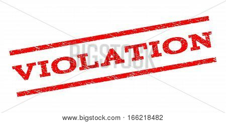 Violation watermark stamp. Text tag between parallel lines with grunge design style. Rubber seal stamp with unclean texture. Vector red color ink imprint on a white background.