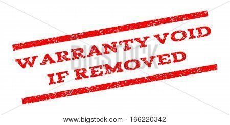 Warranty Void If Removed watermark stamp. Text caption between parallel lines with grunge design style. Rubber seal stamp with dirty texture. Vector red color ink imprint on a white background.
