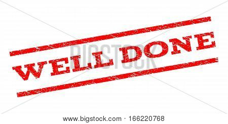 Well Done watermark stamp. Text tag between parallel lines with grunge design style. Rubber seal stamp with unclean texture. Vector red color ink imprint on a white background.