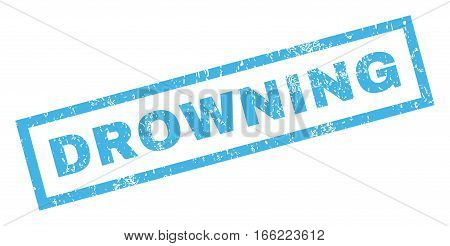 Drowning text rubber seal stamp watermark. Tag inside rectangular banner with grunge design and dust texture. Inclined vector blue ink sign on a white background.