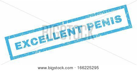 Excellent Penis text rubber seal stamp watermark. Tag inside rectangular shape with grunge design and dirty texture. Inclined vector blue ink sign on a white background.