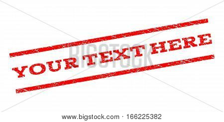 Your Text Here watermark stamp. Text caption between parallel lines with grunge design style. Rubber seal stamp with dust texture. Vector red color ink imprint on a white background.