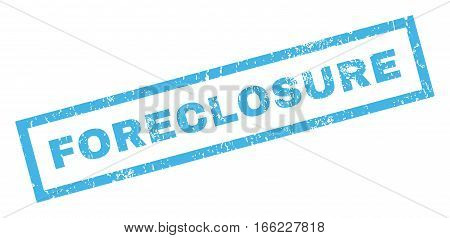 Foreclosure text rubber seal stamp watermark. Caption inside rectangular banner with grunge design and dust texture. Inclined vector blue ink sign on a white background.