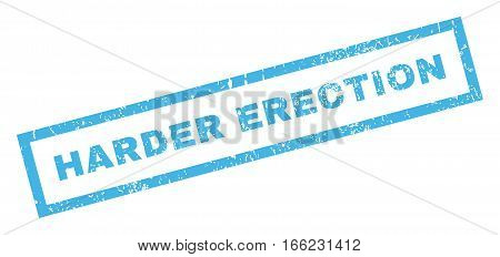 Harder Erection text rubber seal stamp watermark. Caption inside rectangular shape with grunge design and unclean texture. Inclined vector blue ink emblem on a white background.