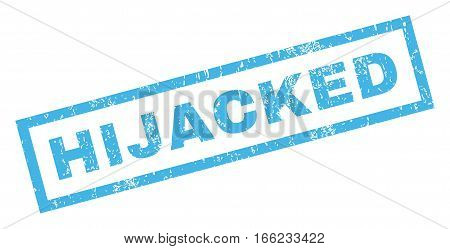 Hijacked text rubber seal stamp watermark. Caption inside rectangular banner with grunge design and dirty texture. Inclined vector blue ink sign on a white background.