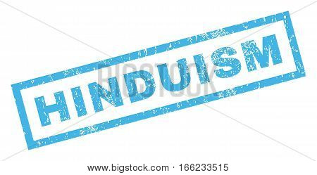 Hinduism text rubber seal stamp watermark. Caption inside rectangular banner with grunge design and dirty texture. Inclined vector blue ink emblem on a white background.