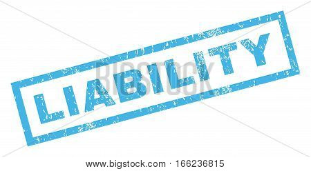 Liability text rubber seal stamp watermark. Caption inside rectangular banner with grunge design and dirty texture. Inclined vector blue ink sticker on a white background.