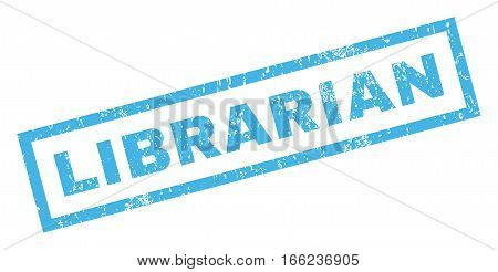 Librarian text rubber seal stamp watermark. Tag inside rectangular shape with grunge design and unclean texture. Inclined vector blue ink sticker on a white background.