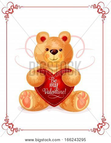 Valentine Day greeting card of lovely bear toy holding red heart in paws with text Be My Valentine. Cute plush bear gift with ornate frame for valentines, festive poster and postcard design