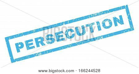 Persecution text rubber seal stamp watermark. Tag inside rectangular shape with grunge design and dirty texture. Inclined vector blue ink sign on a white background.