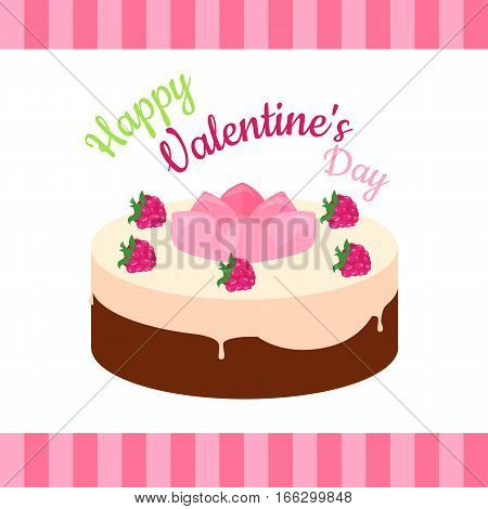 Happy Valentines Day cake with strawberries isolated. Cake with chocolate. Birthday or wedding cake , dessert cookies, strawberry and kiss, food sweet pie with cream and fruit vector illustration