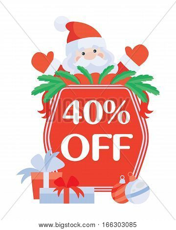Christmas 40 percent off vector. Flat design. Santa with sale poster. Simple xmas sticker with text, presents, balls. Winter holidays shopping, discounts ads. Purchase gifts for holidays