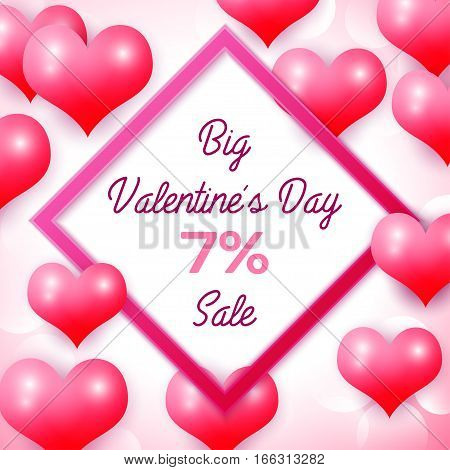 Big Valentines day Sale 7 percent discounts with pink square frame. Background with red balloons heart pattern. Wallpaper, flyers, invitation, posters, brochure, banners. Vector illustration.