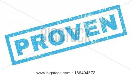 Proven text rubber seal stamp watermark. Caption inside rectangular shape with grunge design and dust texture. Inclined vector blue ink sign on a white background.
