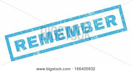 Remember text rubber seal stamp watermark. Caption inside rectangular banner with grunge design and scratched texture. Inclined vector blue ink sticker on a white background.