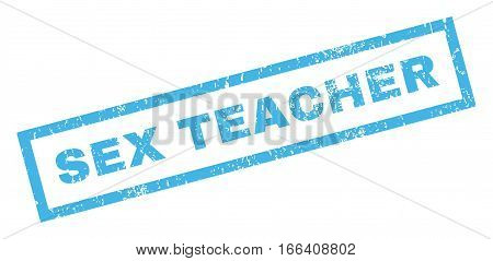 Sex Teacher text rubber seal stamp watermark. Caption inside rectangular banner with grunge design and dust texture. Inclined vector blue ink sign on a white background.