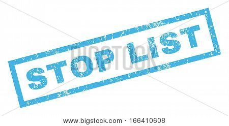 Stop List text rubber seal stamp watermark. Tag inside rectangular shape with grunge design and unclean texture. Inclined vector blue ink sign on a white background.