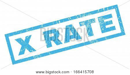X Rate text rubber seal stamp watermark. Caption inside rectangular banner with grunge design and dust texture. Inclined vector blue ink sign on a white background.