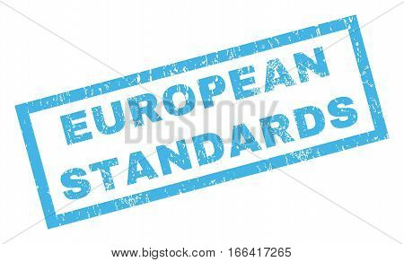 European Standards text rubber seal stamp watermark. Caption inside rectangular shape with grunge design and dirty texture. Inclined vector blue ink sign on a white background.