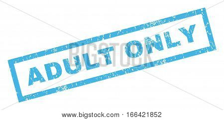 Adult Only text rubber seal stamp watermark. Tag inside rectangular shape with grunge design and unclean texture. Inclined vector blue ink sign on a white background.