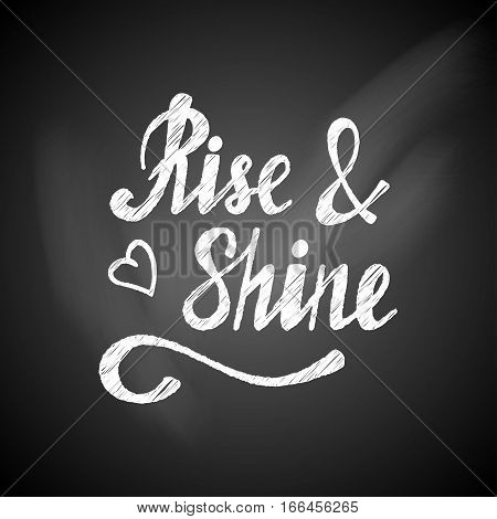 Rise n shine vector lettering card. Hand drawn illustration phrase on a chalkboard. Handwritten modern brush calligraphy for invitation and greeting card, t-shirt, prints and posters