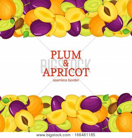 Plum apricot fruit Horizontal seamless border. Vector illustration card top and bottom ripe apricots plums whole and slice appetizing looking for packaging design of juice breakfast, healthy eating