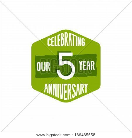 Celebrating 5 year anniversary badge, sign and emblem in retro color style. Easy to edit and use your number, text. Vector illustration isolate on white background.