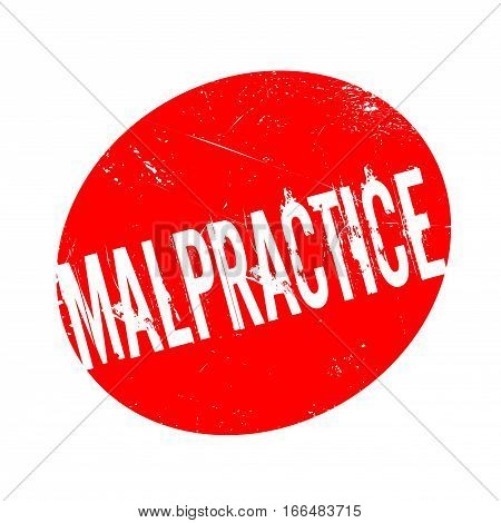 Malpractice rubber stamp. Grunge design with dust scratches. Effects can be easily removed for a clean, crisp look. Color is easily changed.