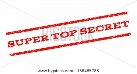 Super Top Secret watermark stamp. Text caption between parallel lines with grunge design style. Rubber seal stamp with dirty texture. Vector red color ink imprint on a white background.