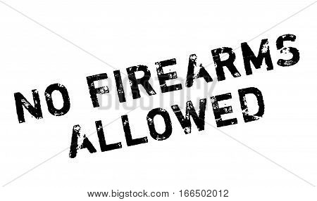 No Firearms Allowed rubber stamp. Grunge design with dust scratches. Effects can be easily removed for a clean, crisp look. Color is easily changed.