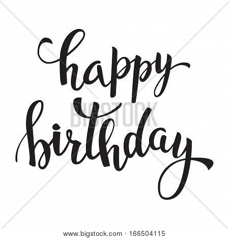 Happy birthday lettering for invitation and greeting card prints and posters. Hand drawn inscription calligraphic design. Isolated vector